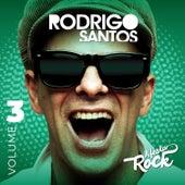 A Festa Rock, Vol. 3 de Rodrigo Santos