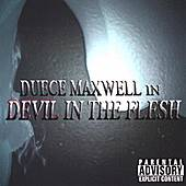 Devil In the Flesh de Duece Maxwell