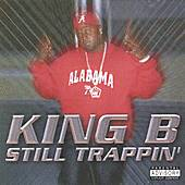 STILL TRAPPIN by King B
