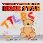 Lullaby Versions of Limp Bizkit by Twinkle Twinkle Little Rock Star