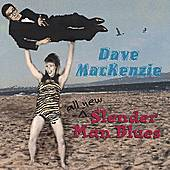 All New Slender Man Blues by Dave MacKenzie