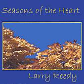 Seasons of the Heart von Larry Reedy