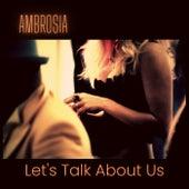 Let's Talk About Us de Ambrosia