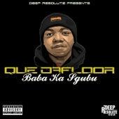 Baba Ka Sgubu by Que Dafloor