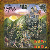 Real Men Wear Kilts by The Rogues (Celtic)