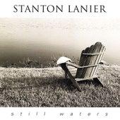 Still Waters by Stanton Lanier