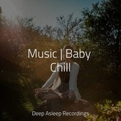 Music   Baby Chill fra Relaxing Music Therapy