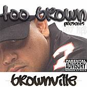 Brownville by TOO BROWN