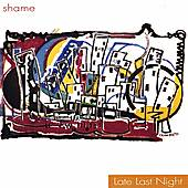 Late Last Night by Shame