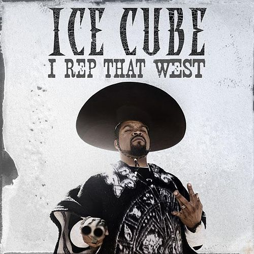 I Rep That West by Ice Cube