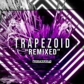 Trapezoid Remixed by Ill.Gates