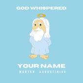 God Whispered Your Name by Morten Fjøss Augustinius