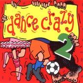 Dance Crazy 2 by Kidzone