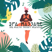 Spa Massage and Healthy Therapy Meditation Music: Harmony Spa with Calm Breathing Exercise by Relaxing Spa Music