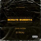 Echate Ruedita by Chris White