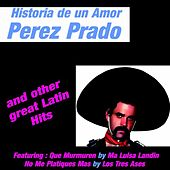 Historia de un Amor by Perez Prado and Other Great Mexican Hits by Various Artists