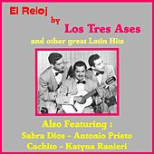 El Reloj by Los Tres Ases and Other Great Mexican Hits by Various Artists