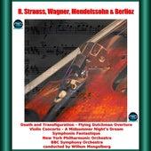 R. Strauss, Wagner, Mendelssohn & Berlioz: Death and Transfiguration - Flying Dutchman Overture - Violin Concerto - A Midsummer Night's Dream - Symphonie Fantastique by Samuel Gardner