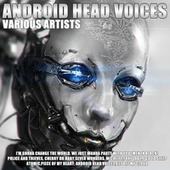 Android Head Voices by Various Artists