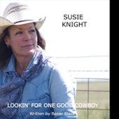 Lookin' for One Good Cowboy de Susie Knight