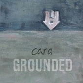 Grounded by Cara