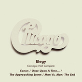 Elegy (Live at Carnegie Hall, New York, NY, 4/6/1971) by Chicago