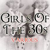 Girls Of The 30s by Various Artists