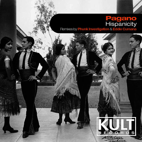 KULT Records Presents: Hispanicity by Pagano