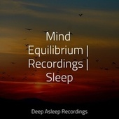 Mind Equilibrium | Recordings | Sleep by S.P.A