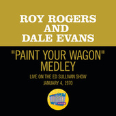 I Talk To The Trees/Paint Your Wagon (Medley/Live On The Ed Sullivan Show, January 4, 1970) von Roy Rogers