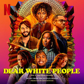 Dear White People Volume 4: The Final Season (Music from the Netflix Series) by Various Artists
