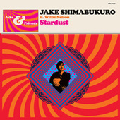 Stardust (feat. Willie Nelson) by Jake Shimabukuro