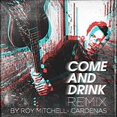 Come and Drink (Roy Mitchell-Cardenas Remix) by Matthew Reed