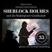 Sherlock Holmes und die Shakespeare-Gesellschaft - Die neuen Abenteuer, Folge 35 (Ungekürzt) von Sir Arthur Conan Doyle