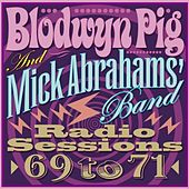 Radio Sessions '69 to '71 by Blodwyn Pig