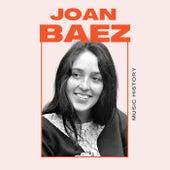 Joan Baez - Music History by Joan Baez