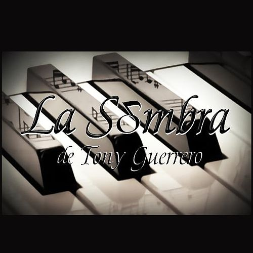 No Te Perdono Single By La Sombra De Tony Guerrero Napster