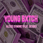 Young Bxtch van Alexis Symone