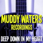 Deep Down In My Heart Muddy Waters Recordings de Muddy Waters
