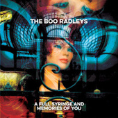 A Full Syringe And Memories Of You by The Boo Radleys