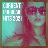 Current Popular Hits 2021 von Various Artists