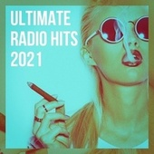 Ultimate Radio Hits 2021 by #1 Hits Now