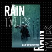 Rain Tales by Rain Sounds Sleep