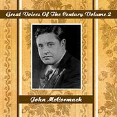 Great Voices Of The Century Volume 2 by John McCormack