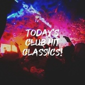 Today's Club Hit Classics! by Pop Hits