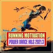 Running Motivation: Power Dance Hits 2021.3 by Various Artists