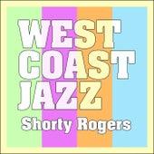 West Coast Jazz di Shorty Rogers
