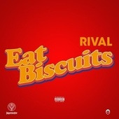 Eat Biscuits by Jus Rival