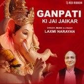 Ganpati Ki Jai Jaikar by Laxmi Narayan