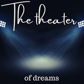 The theater of dreams de Various Artists
